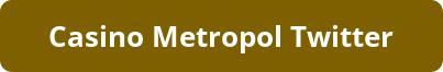 Casino Metropol Twitter Giriş Butonu